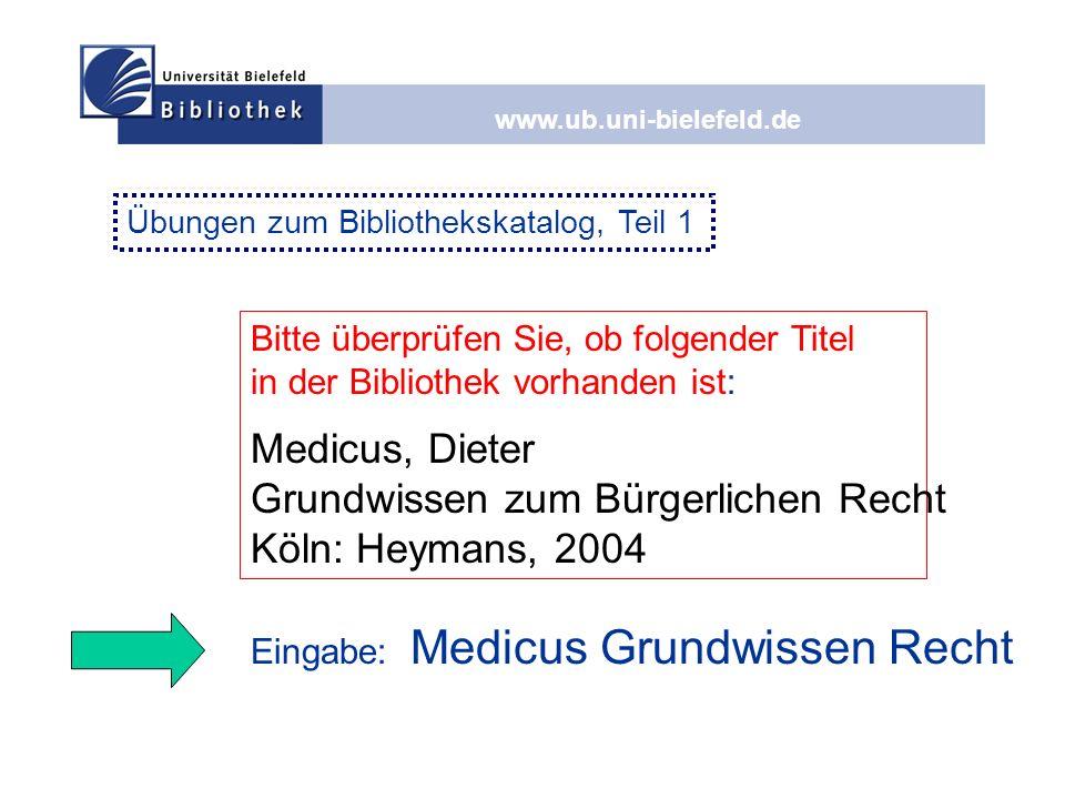 www.ub.uni-bielefeld.de Nennen Sie die korrekten Systemstellen für folgende Literatur: 1.Brox (2005), Allgemeiner Teil des BGB 2.Schönke/Schröder (2006): Kommentar zum Strafgesetzbuch 3.
