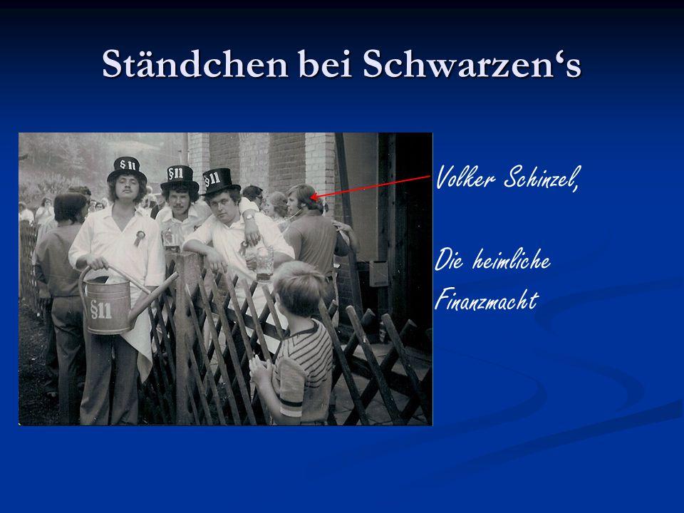 Ständchen bei Schwarzens Volker Schinzel, Die heimliche Finanzmacht