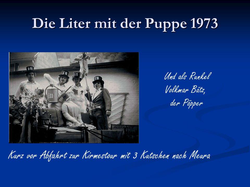 Die Liter mit der Puppe 1973 Und als Runkel Volkmar Bätz, der Pöpper Kurz vor Abfahrt zur Kirmestour mit 3 Kutschen nach Meura