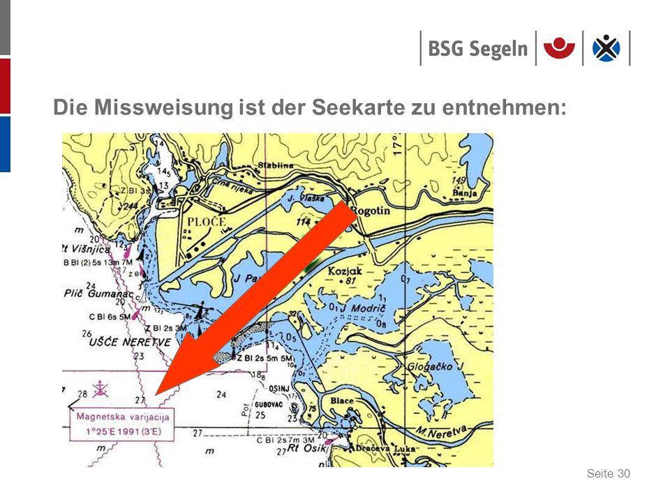 Seite 30 Die Missweisung ist der Seekarte zu entnehmen: