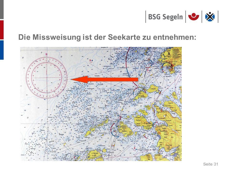 Seite 31 Die Missweisung ist der Seekarte zu entnehmen:
