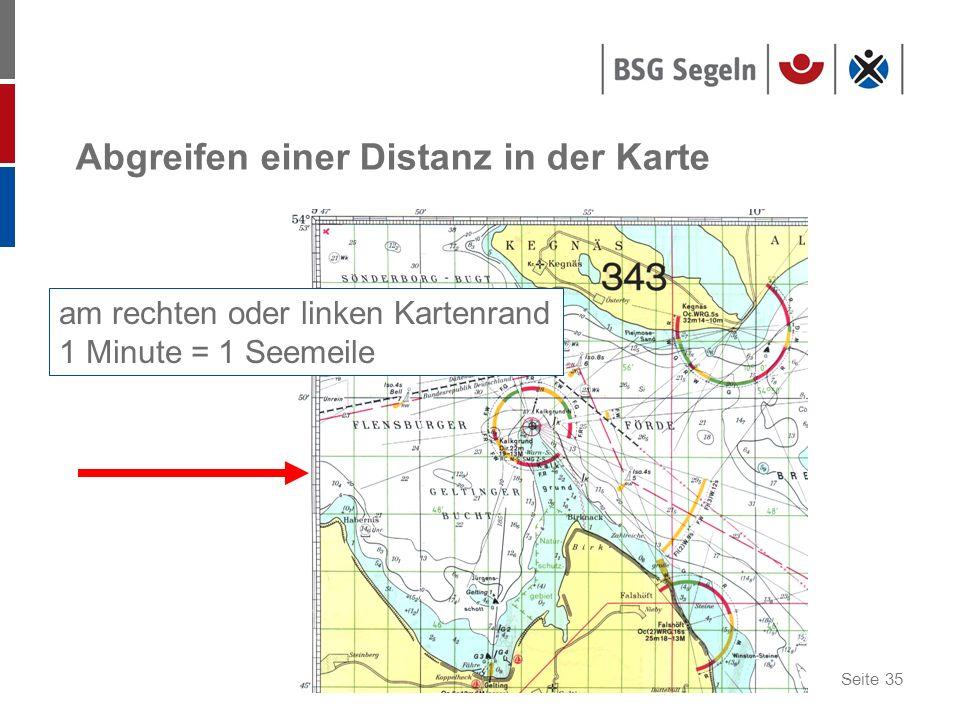 Seite 35 Abgreifen einer Distanz in der Karte am rechten oder linken Kartenrand 1 Minute = 1 Seemeile