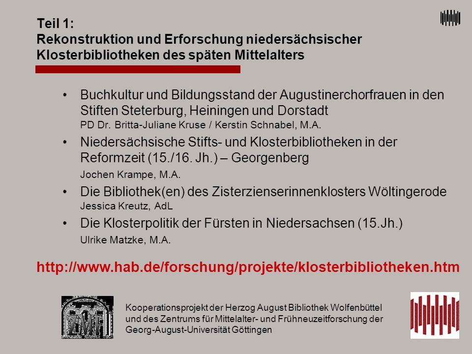 Kooperationsprojekt Klosterbibliotheken Herzog August Bibliothek Zentrum für Mittelalter- und Frühneuzeitforschung der Universität Göttingen