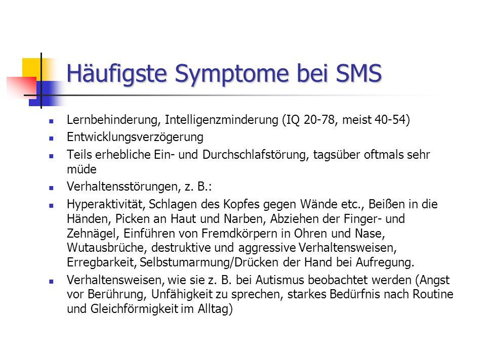 Smith-Magenis-Syndrom Schädigung (Mikrodeletion) am kurzen Arm des 17. Chromosoms (del 17p11.2) Deletierter Bereich unterschiedlich groß => uneinheitl