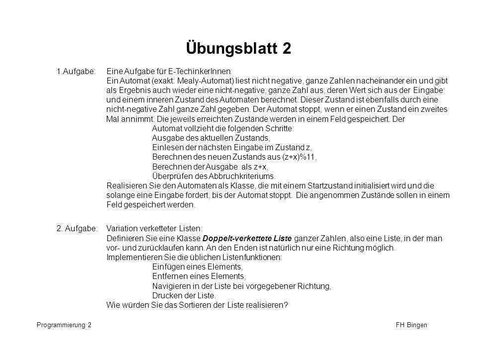 Übungsblatt 2 Programmierung 2 FH Bingen 1.Aufgabe:Eine Aufgabe für E-TechinkerInnen: Ein Automat (exakt: Mealy-Automat) liest nicht negative, ganze Z