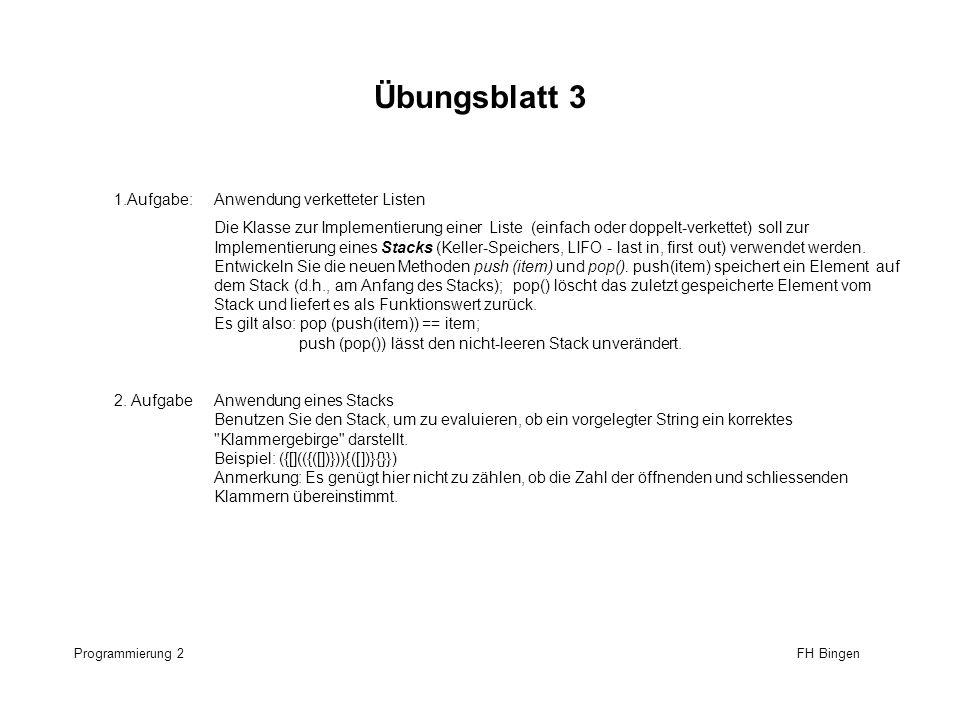 Übungsblatt 3 Programmierung 2 FH Bingen 1.Aufgabe:Anwendung verketteter Listen Die Klasse zur Implementierung einer Liste (einfach oder doppelt-verke