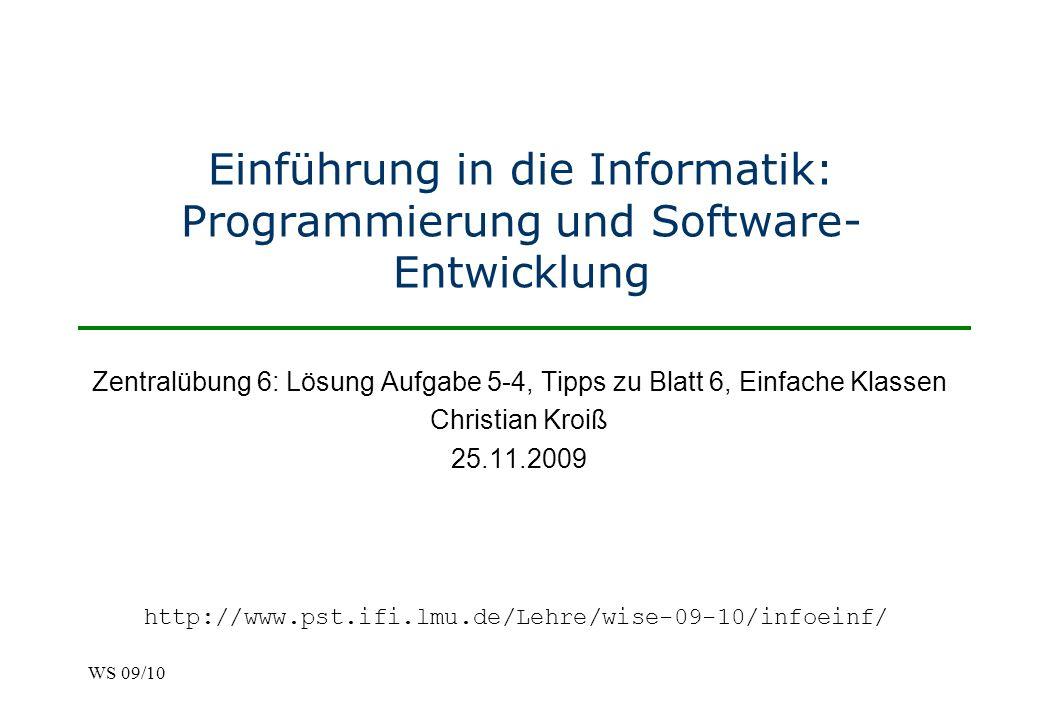 Einführung in die Informatik: Programmierung und Software-Entwicklung, WS 09/10 Zentralübung 5 Simulation a ungleich b, a[0] nicht in b static boolean compareSets(int[] a, int[] b) { if (a.length != b.length) return false; for (int i = 0; i < a.length; i++) { int j = 0; while (j < b.length && b[j] != a[i]) j++; if (j == b.length) return false; } return true; } 12 a = b = i = 0 j = 2 true 123423 VERGLEICHE = 6