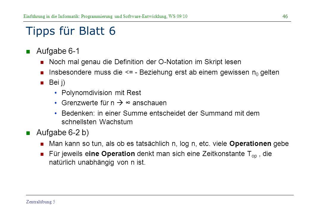 Einführung in die Informatik: Programmierung und Software-Entwicklung, WS 09/10 Zentralübung 5 Tipps für Blatt 6 Aufgabe 6-1 Noch mal genau die Defini