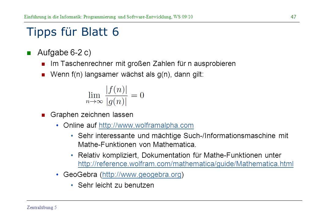 Einführung in die Informatik: Programmierung und Software-Entwicklung, WS 09/10 Zentralübung 5 Tipps für Blatt 6 Aufgabe 6-2 c) Im Taschenrechner mit