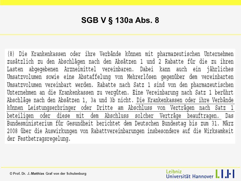 © Prof. Dr. J.-Matthias Graf von der Schulenburg SGB V § 130a Abs. 8