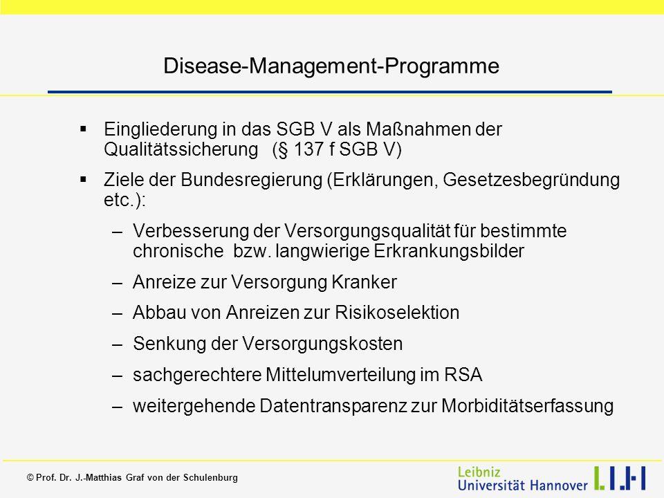 © Prof. Dr. J.-Matthias Graf von der Schulenburg Disease-Management-Programme Eingliederung in das SGB V als Maßnahmen der Qualitätssicherung (§ 137 f