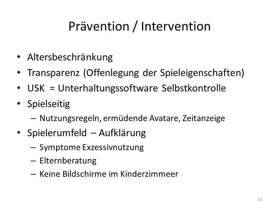 Prävention / Intervention Altersbeschränkung Transparenz (Offenlegung der Spieleigenschaften) USK = Unterhaltungssoftware Selbstkontrolle Spielseitig