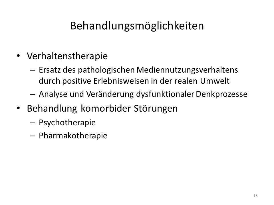 Behandlungsmöglichkeiten Verhaltenstherapie – Ersatz des pathologischen Mediennutzungsverhaltens durch positive Erlebnisweisen in der realen Umwelt –