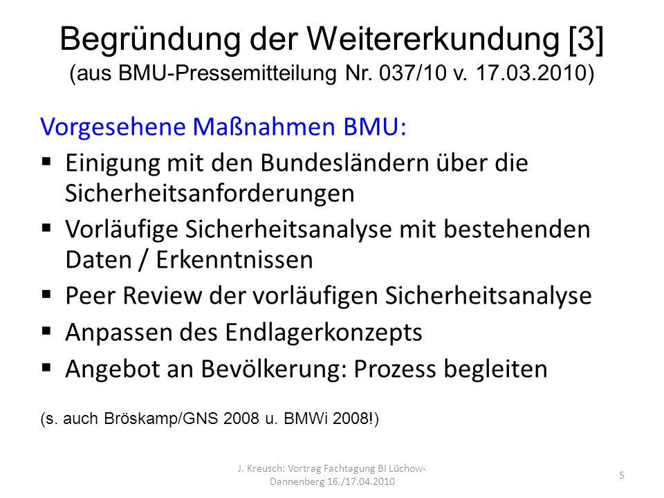 Begründung der Weitererkundung [3] (aus BMU-Pressemitteilung Nr. 037/10 v. 17.03.2010) Vorgesehene Maßnahmen BMU: Einigung mit den Bundesländern über