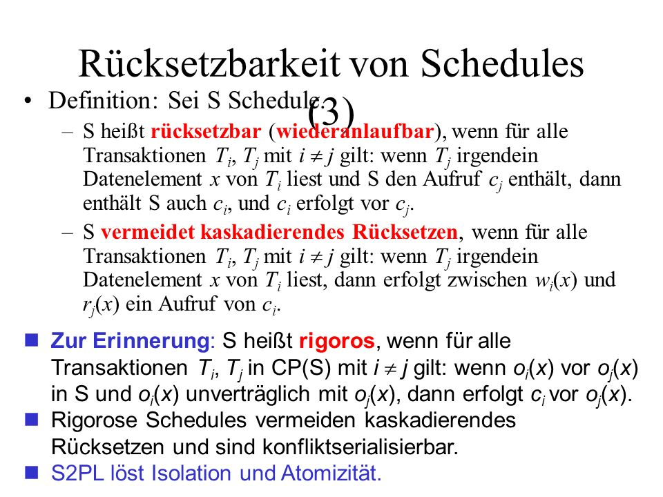 Rücksetzbarkeit von Schedules (3) Definition: Sei S Schedule.