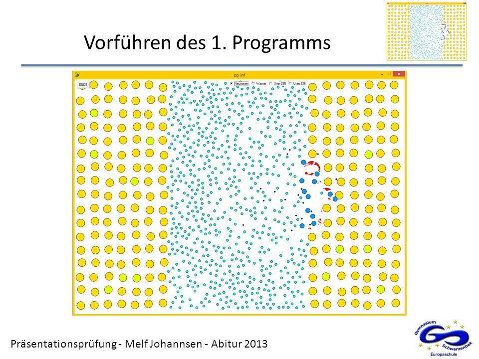 Präsentationsprüfung - Melf Johannsen - Abitur 2013 Vorführen des 1. Programms
