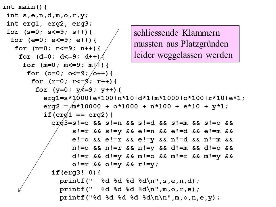 Frage (Rechenzeit): Wieviel Zahlenkombinationen der Variablen s, e, n, d, m, o, r, y gibt es ?