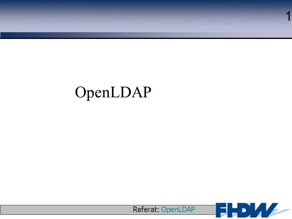 Referat: OpenLDAP © 2003 J. Schaper 1 OpenLDAP