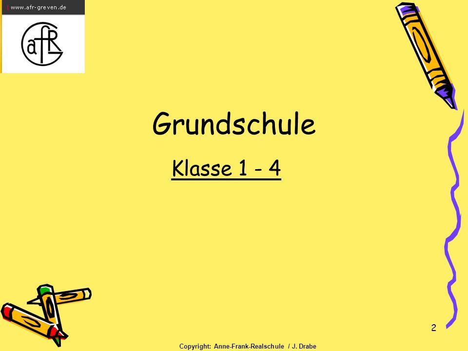2 Grundschule Klasse 1 - 4 Copyright: Anne-Frank-Realschule / J. Drabe