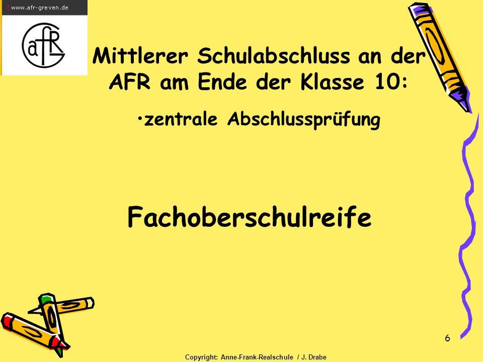 6 Fachoberschulreife zentrale Abschlussprüfung Mittlerer Schulabschluss an der AFR am Ende der Klasse 10: Copyright: Anne-Frank-Realschule / J.