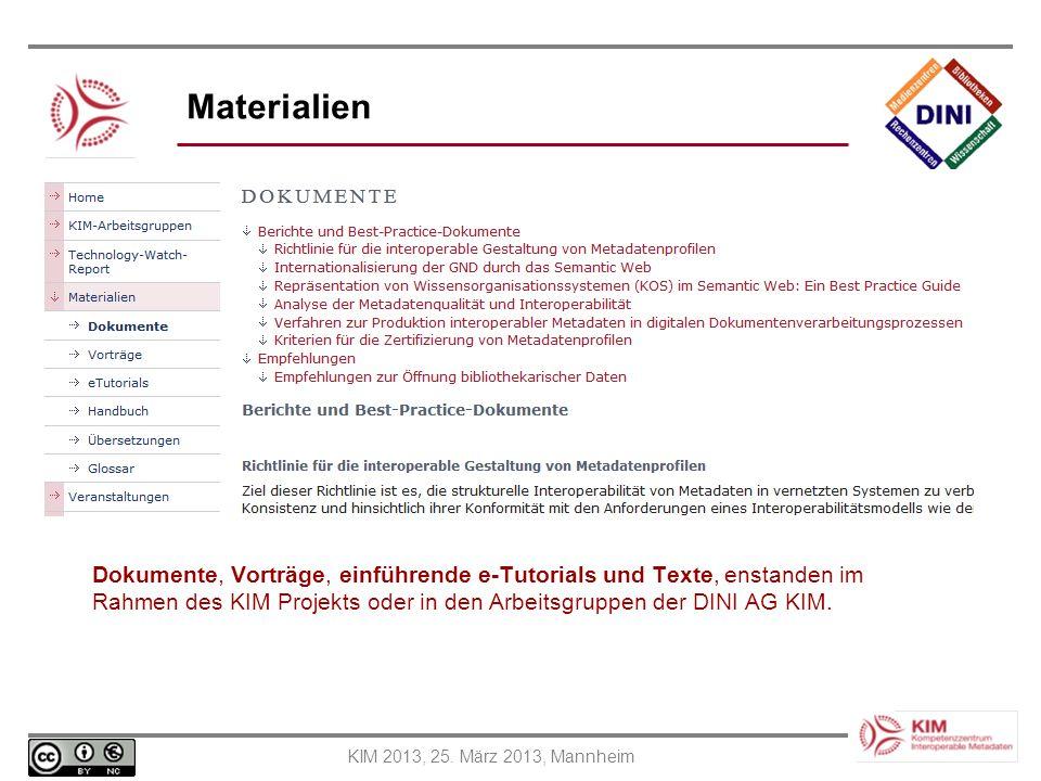 KIM 2013, 25. März 2013, Mannheim Materialien Dokumente, Vorträge, einführende e-Tutorials und Texte, enstanden im Rahmen des KIM Projekts oder in den