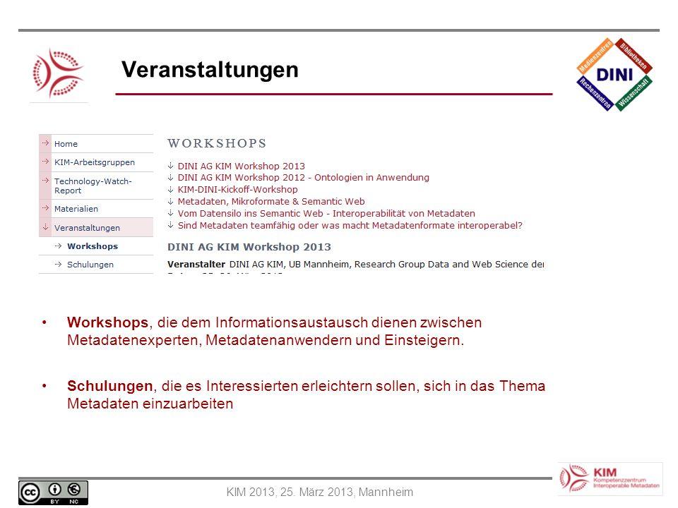 KIM 2013, 25. März 2013, Mannheim Veranstaltungen Workshops, die dem Informationsaustausch dienen zwischen Metadatenexperten, Metadatenanwendern und E