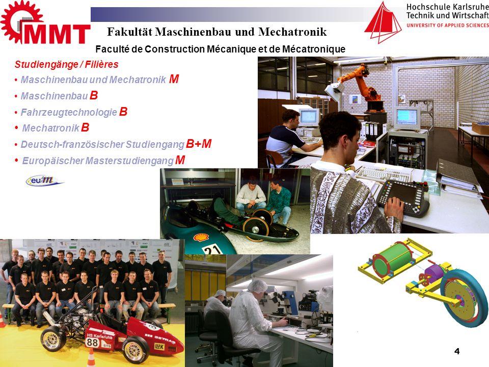 Prof. Fritz J. Neff4 Faculté de Construction Mécanique et de Mécatronique Studiengänge / Filières Maschinenbau und Mechatronik M Maschinenbau B Fahrze