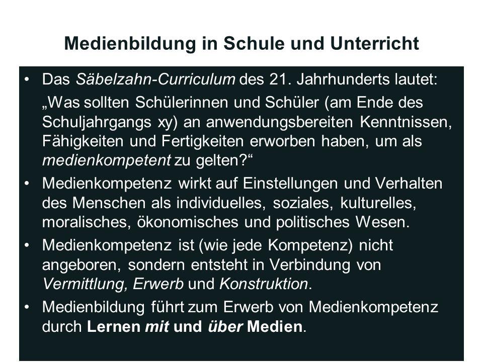 Medienbildung in Schule und Unterricht Das Säbelzahn-Curriculum des 21. Jahrhunderts lautet: Was sollten Schülerinnen und Schüler (am Ende des Schulja