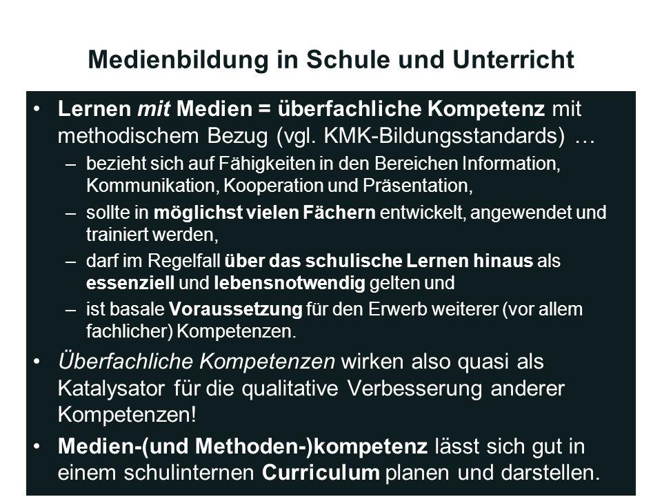 Medienbildung in Schule und Unterricht Lernen mit Medien = überfachliche Kompetenz mit methodischem Bezug (vgl. KMK-Bildungsstandards) … –bezieht sich