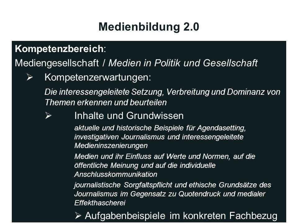 Medienbildung 2.0 Kompetenzbereich: Mediengesellschaft / Medien in Politik und Gesellschaft Kompetenzerwartungen: Die interessengeleitete Setzung, Ver