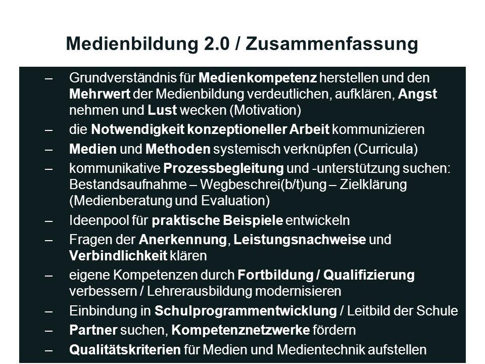 Medienbildung 2.0 / Zusammenfassung –Grundverständnis für Medienkompetenz herstellen und den Mehrwert der Medienbildung verdeutlichen, aufklären, Angs