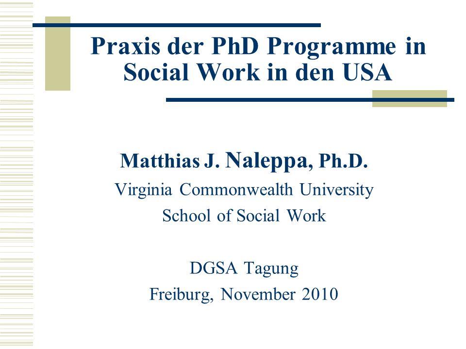 Praxis der PhD Programme in Social Work in den USA Matthias J.