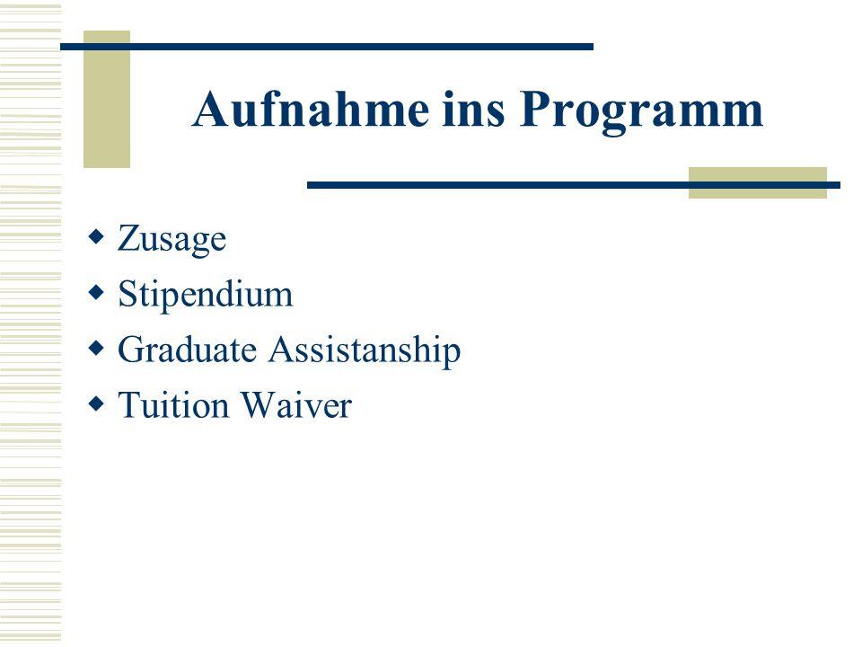 Aufnahme ins Programm Zusage Stipendium Graduate Assistanship Tuition Waiver