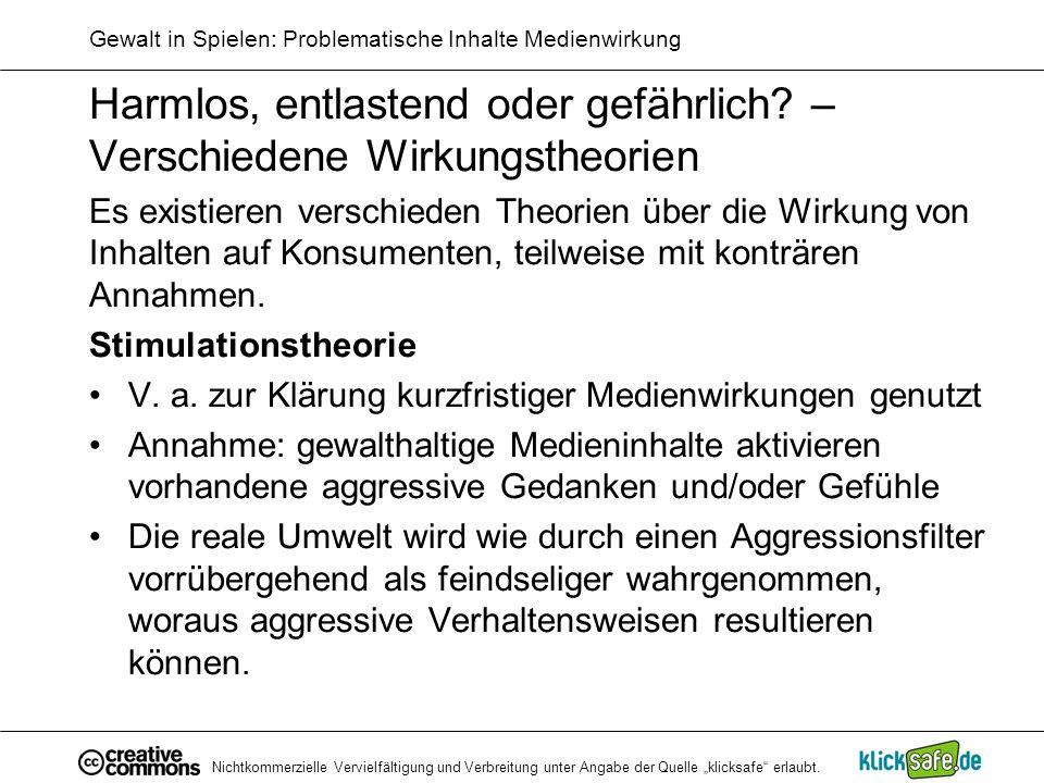 Nichtkommerzielle Vervielfältigung und Verbreitung unter Angabe der Quelle klicksafe erlaubt. Gewalt in Spielen: Problematische Inhalte Medienwirkung