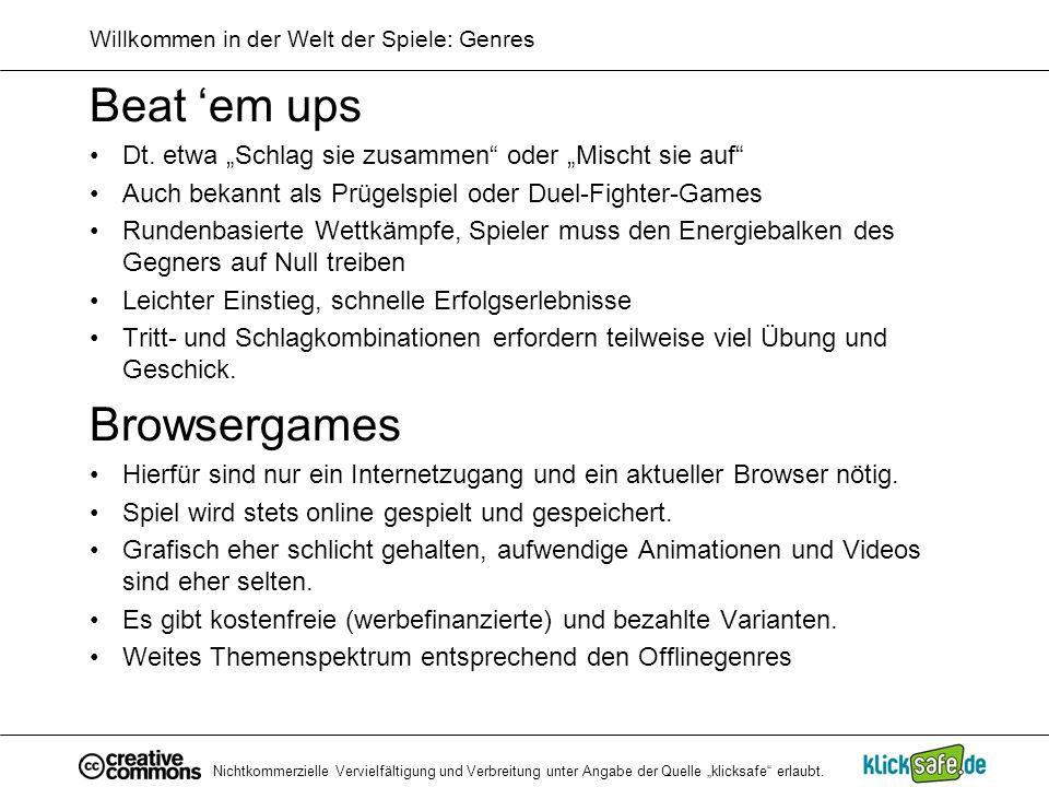 Nichtkommerzielle Vervielfältigung und Verbreitung unter Angabe der Quelle klicksafe erlaubt. Willkommen in der Welt der Spiele: Genres Beat em ups Dt