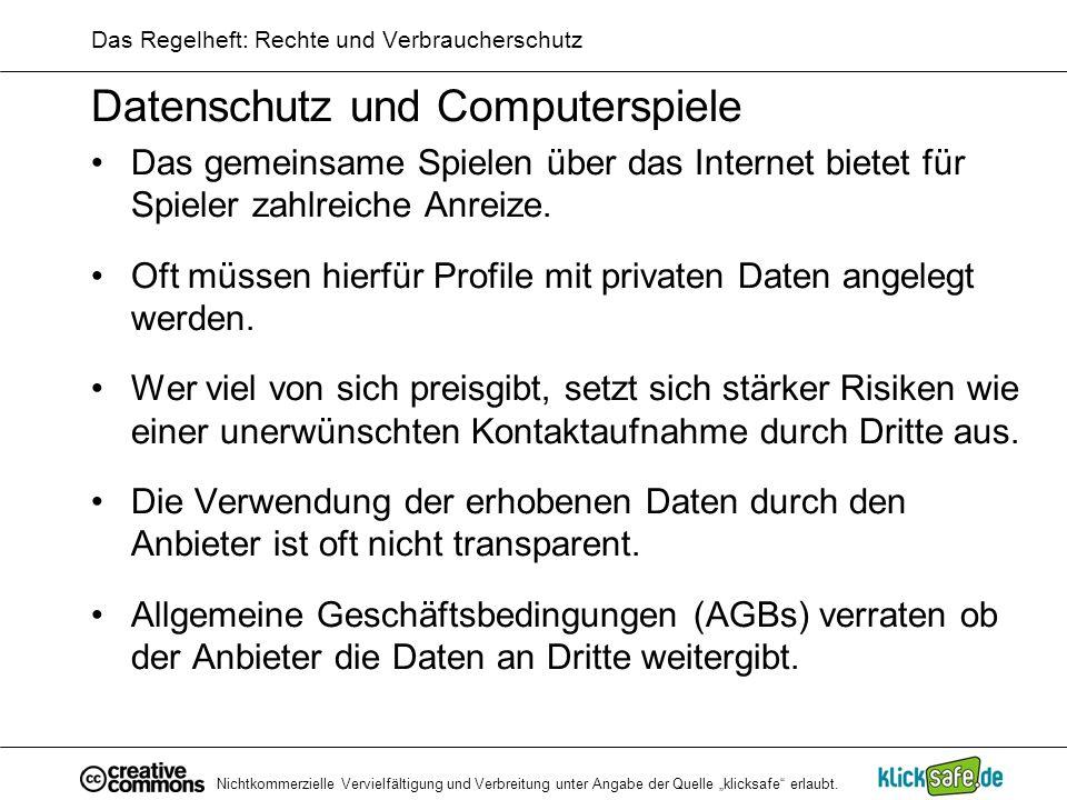 Nichtkommerzielle Vervielfältigung und Verbreitung unter Angabe der Quelle klicksafe erlaubt. Das Regelheft: Rechte und Verbraucherschutz Datenschutz