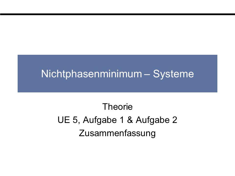 Nichtphasenminimum – Systeme Theorie UE 5, Aufgabe 1 & Aufgabe 2 Zusammenfassung