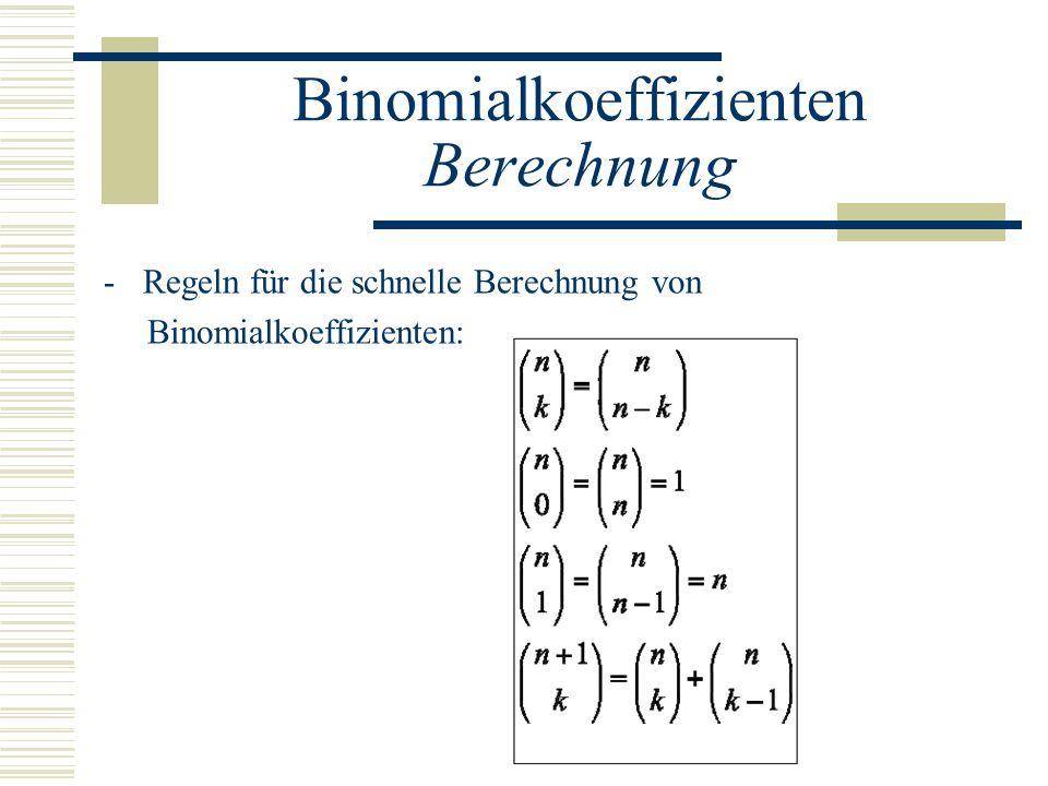 Binomialkoeffizienten Berechnung -Regeln für die schnelle Berechnung von Binomialkoeffizienten: