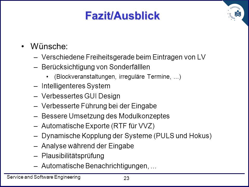 Service and Software Engineering 23 Fazit/Ausblick Wünsche: –Verschiedene Freiheitsgerade beim Eintragen von LV –Berücksichtigung von Sonderfälllen (B