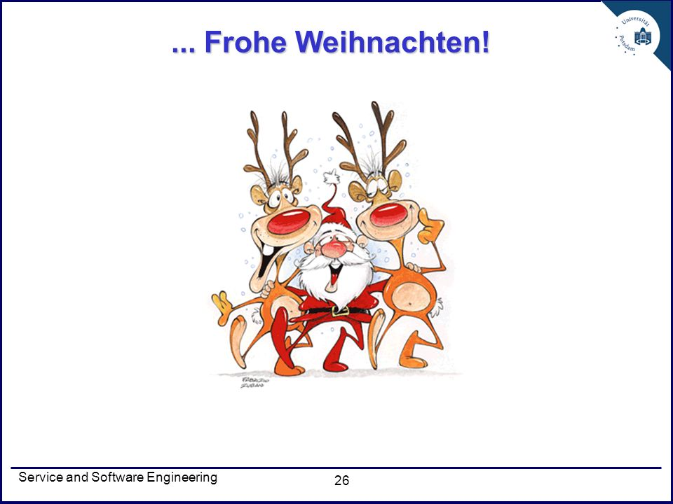 Service and Software Engineering 26... Frohe Weihnachten!