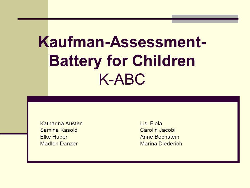 Gliederung 1.Entstehung der K-ABC 2. Item- und Untertestkennwerte 3.