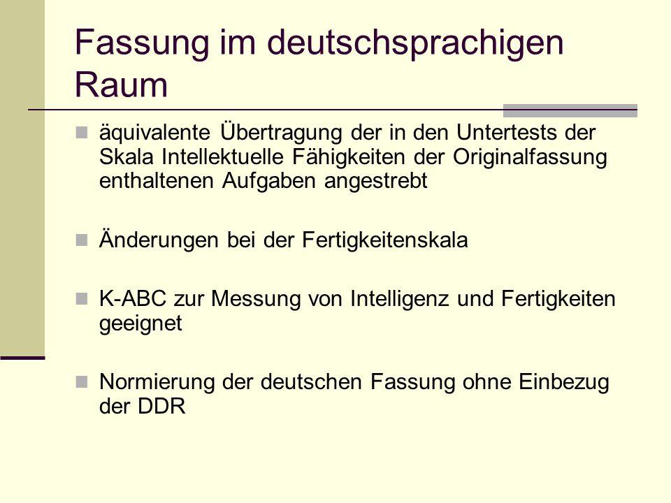Fassung im deutschsprachigen Raum äquivalente Übertragung der in den Untertests der Skala Intellektuelle Fähigkeiten der Originalfassung enthaltenen A