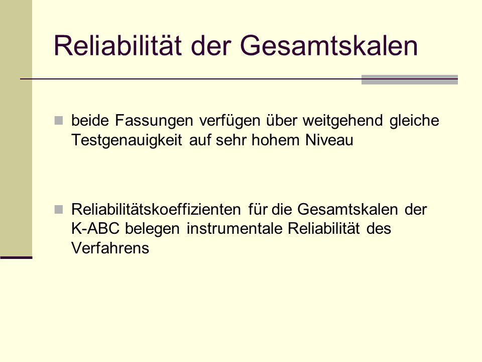 Reliabilität der Gesamtskalen beide Fassungen verfügen über weitgehend gleiche Testgenauigkeit auf sehr hohem Niveau Reliabilitätskoeffizienten für di