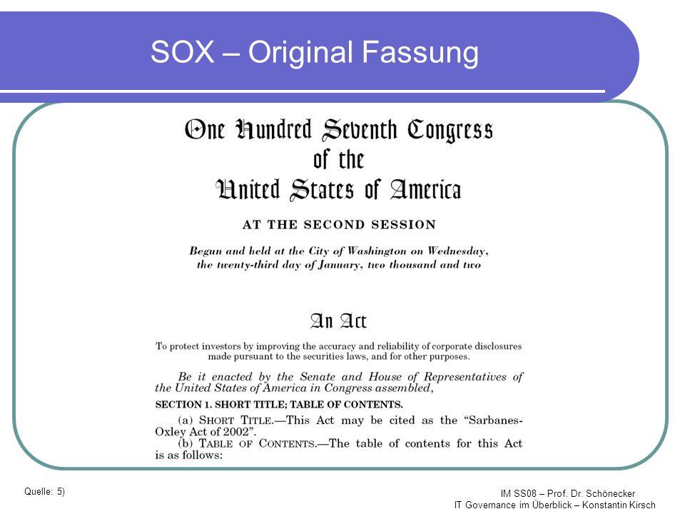 IM SS08 – Prof. Dr. Schönecker IT Governance im Überblick – Konstantin Kirsch SOX – Original Fassung Quelle: 5)
