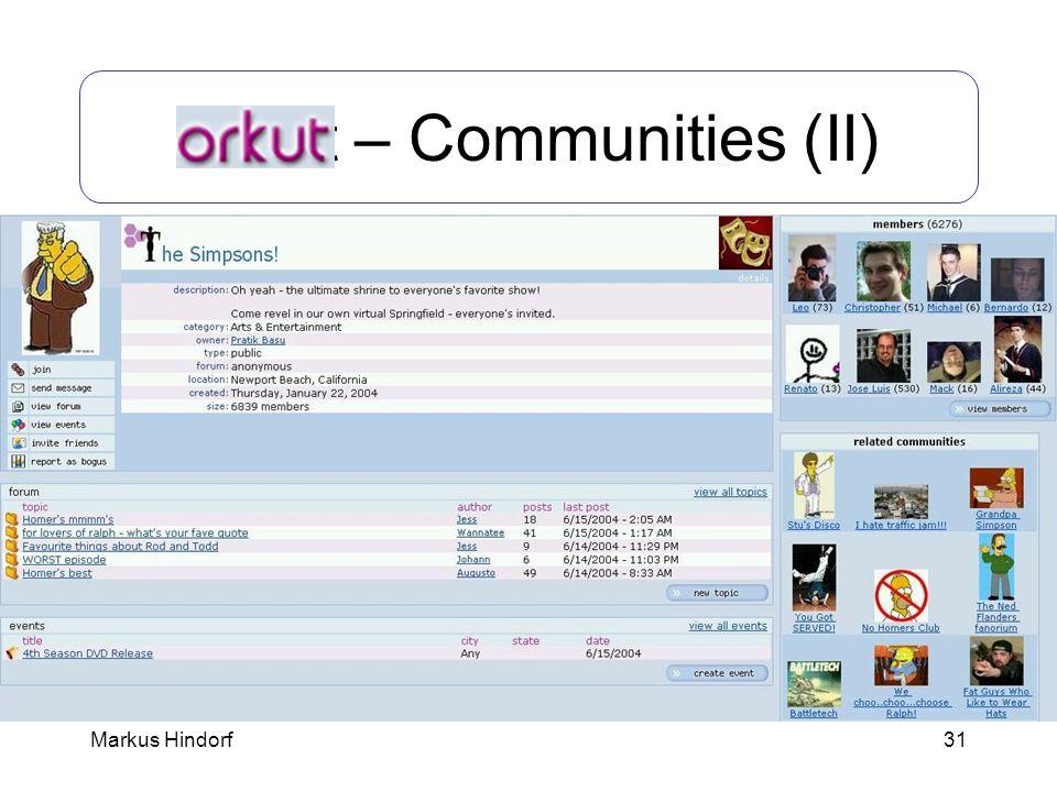 31 Orkut – Communities (II) Markus Hindorf