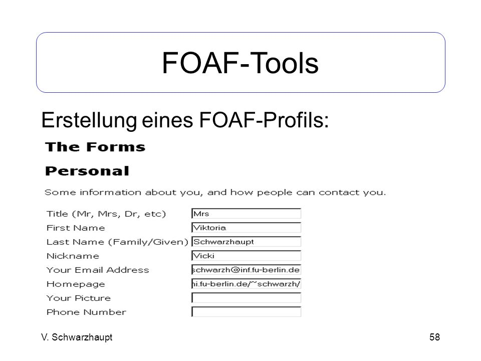 58 FOAF-Tools Erstellung eines FOAF-Profils: V. Schwarzhaupt