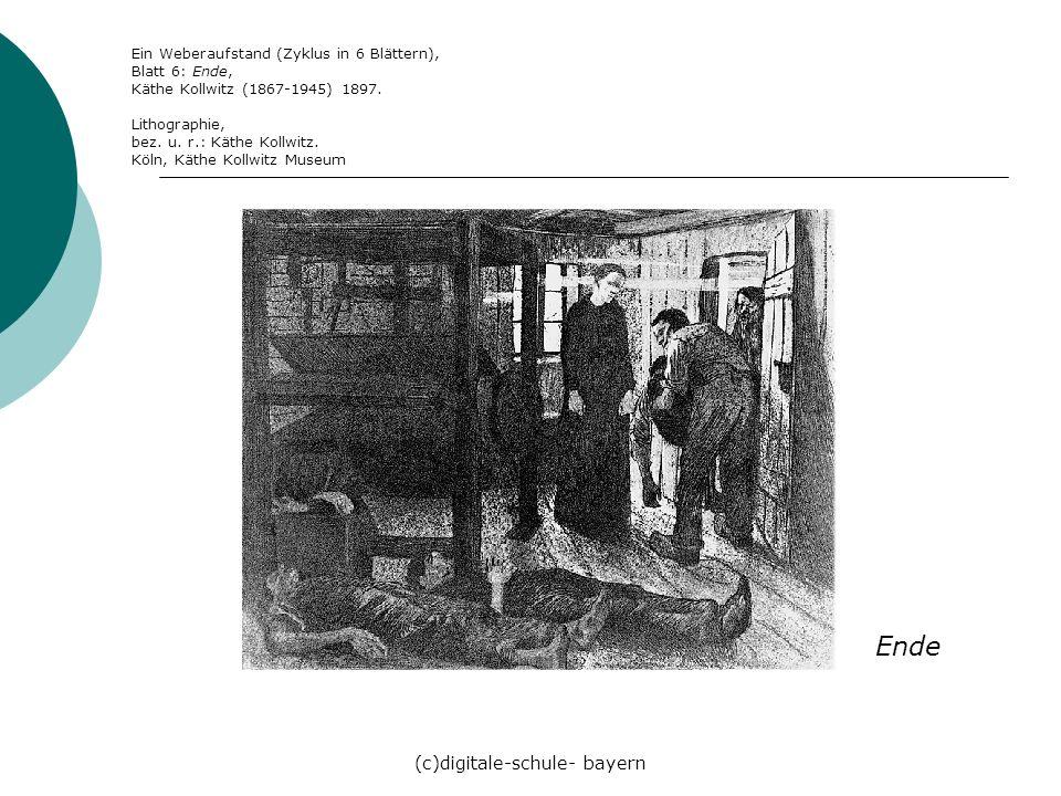 (c)digitale-schule- bayern Ein Weberaufstand (Zyklus in 6 Blättern), Blatt 6: Ende, Käthe Kollwitz (1867-1945) 1897. Lithographie, bez. u. r.: Käthe K