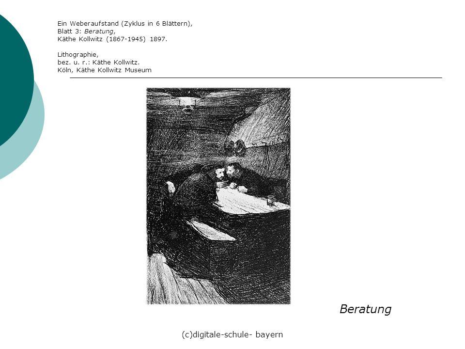 (c)digitale-schule- bayern Beratung Ein Weberaufstand (Zyklus in 6 Blättern), Blatt 3: Beratung, Käthe Kollwitz (1867-1945) 1897. Lithographie, bez. u