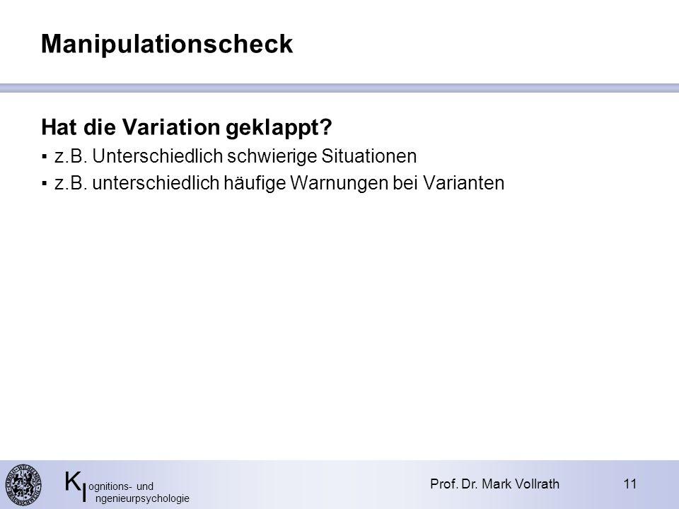 K ognitions- und I ngenieurpsychologie Manipulationscheck Prof.
