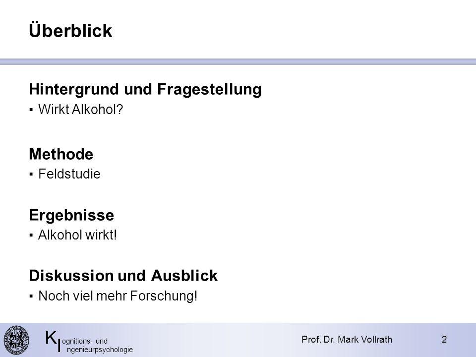 K ognitions- und I ngenieurpsychologie Überblick Prof.
